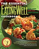 Jamieson, Patsy: The Essential Eating Well Cookbook: Good Carbs, Good Fats, Great Flavors