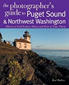 The Photographer's Guide to the Puget Sound…
