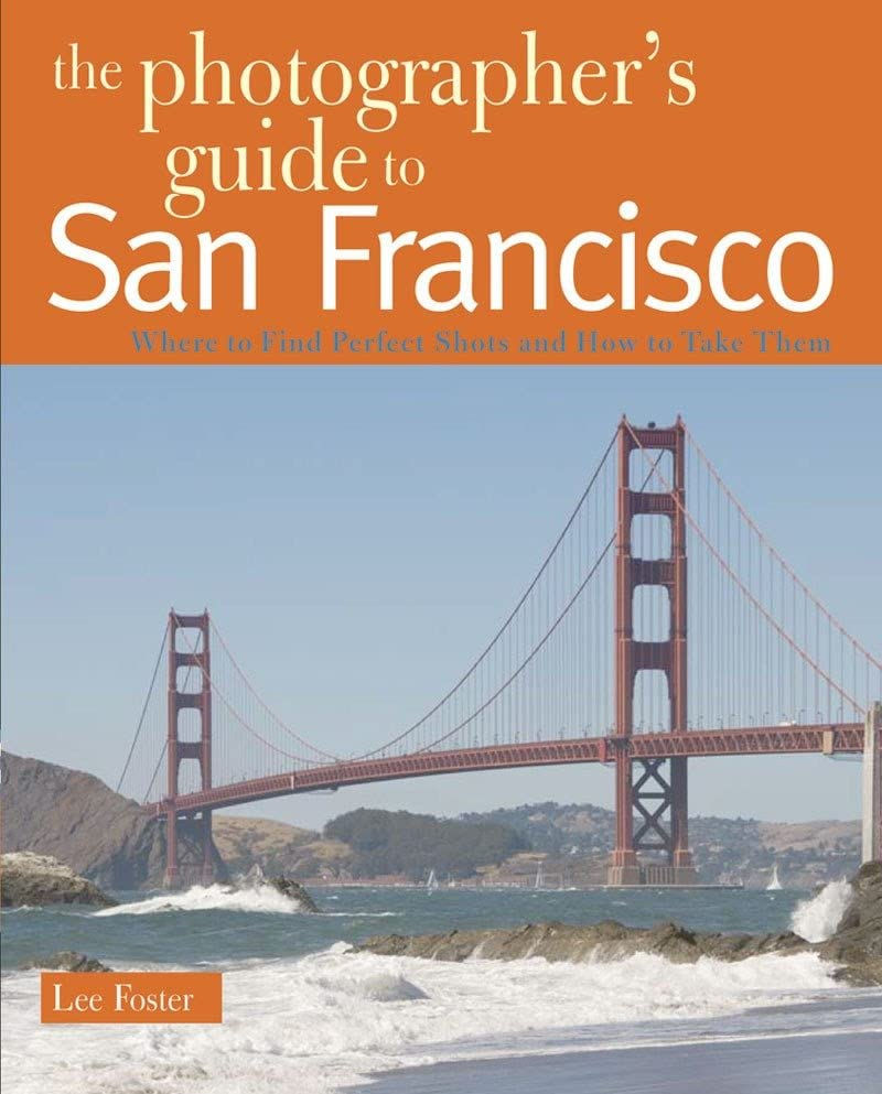 the-photographers-guide-to-san-francisco-where-to-find-perfect-shots-and-how-to-take-them-the-photographers-guide