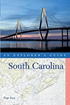 South Carolina: An Explorer's Guide by Page…