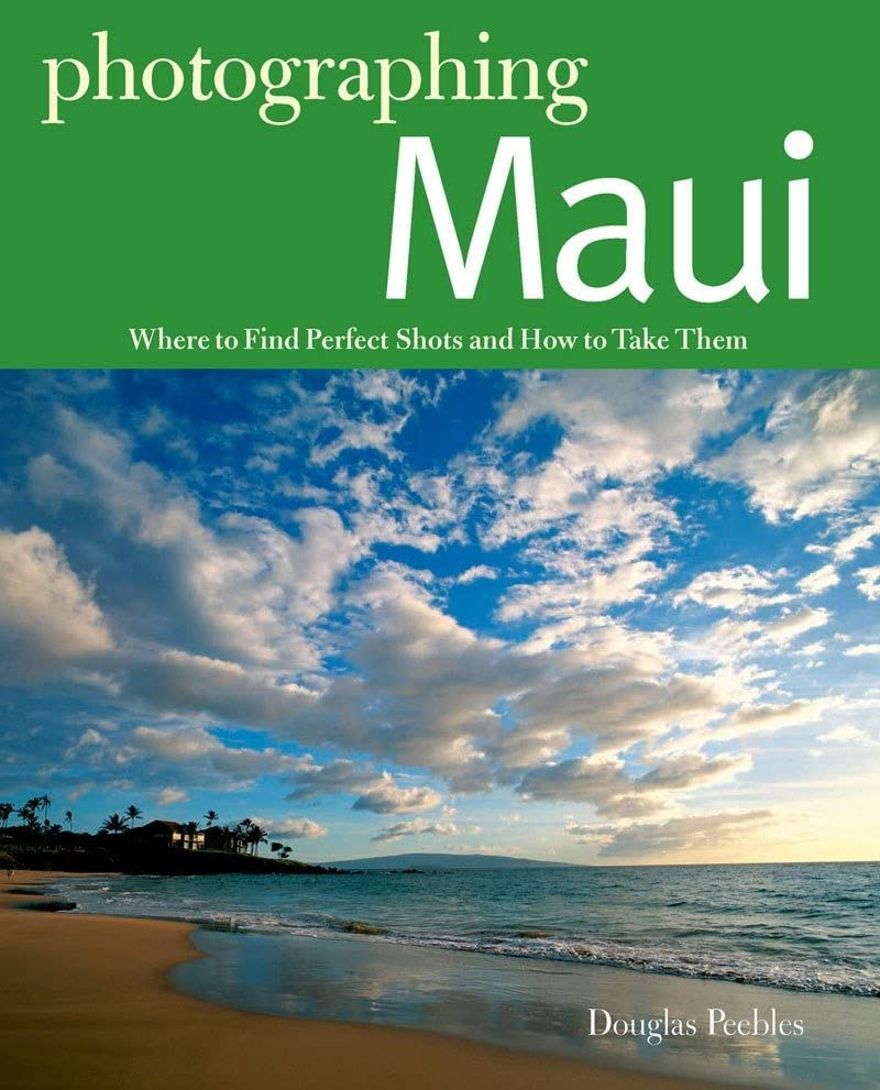 photographing-maui-where-to-find-perfect-shots-and-how-to-take-them-the-photographers-guide