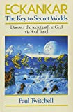Twitchell, Paul: Eckankar: The Key to Secret Worlds