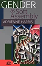 Gender as soft assembly by Adrienne Harris
