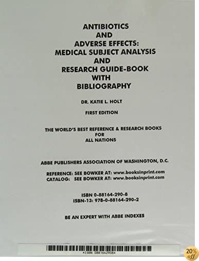 Antibiotics and Adverse Effects: Medical Subject Analysis and Research Guidebook With Bibliography