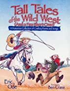 Tall Tales of the Wild West (And a Few Short…