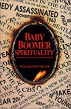 Baby Boomer Spirituality: Ten Essential…