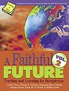 A Faithful Future Vol. 2: Teaching and…