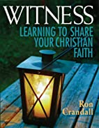 Witness: Learning to Share Your Christian…