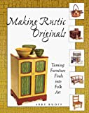 Ruoff, Abby: Making Rustic Originals: Turning Furniture Finds into Folk Art