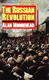 Moorehead, Alan: The Russian Revolution