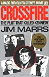 Marrs, Jim: Crossfire: The Plot That Killed Kennedy