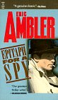 Ambler, Eric: Epitaph for a Spy