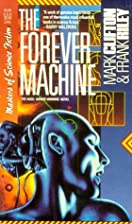 The forever machine by Mark Clifton