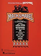 Vocal Selections from Mack and Mabel : The…