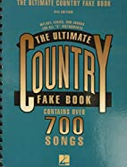 The Ultimate Country Fake Book: C…