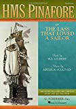 Gilbert, W. S.: H.M.S. Pinafore: Or the Lass That Loved a Sailor
