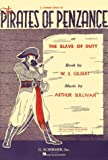 Gilbert, W. S.: The Pirates of Penzance or the Slave of Duty