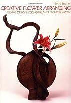 Creative Flower Arranging: Floral Design for…