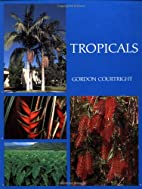 Tropicals by Gordon Courtright