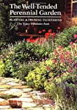 Disabato-Aust, Tracy: Well-Tended Perennial Garden: Planting & Pruning Techniques