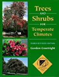 Courtright, Gordon: Trees and Shrubs for Temperate Climates