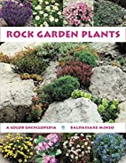 Rock Garden Plants: A Color Encyclopedia by…