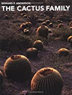 The Cactus Family by Edward F. Anderson