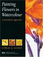 Painting Flowers in Watercolour: A…