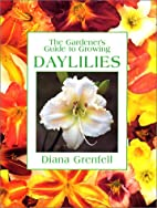 The Gardener's Guide to Growing Daylilies by…
