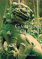 Gardens in China by Peter Valder