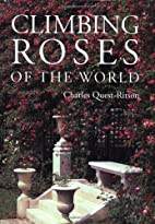 Climbing Roses of the World by Charles…