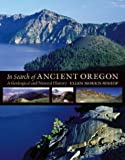 Bishop, Ellen Morris: In Search of Ancient Oregon: A Geological and Natural History