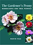 Page, Martin: The Gardener's Peony: Herbaceous And Tree Peonies