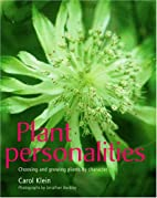Plant Personalities: Choosing and Growing…