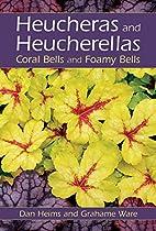 Heucheras and Heucherellas: Coral Bells and…