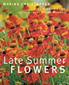 Late Summer Flowers by Marina Christopher