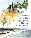 Siegel, Jude: A Pacific Northwest Nature Sketchbook