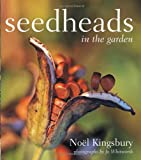 Kingsbury, Noel: Seedheads in the Garden
