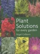 Plant Solutions for Every Garden by Nigel…