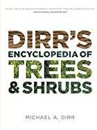 Dirr's Encyclopedia of Trees and Shrubs by…