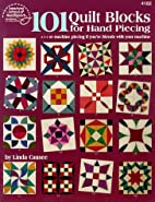 101 Quilt Blocks for Hand Piecing by Linda…