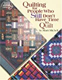 Michell, Marti: Quilting for People Who Still Don&#39;t Have Time to Quilt