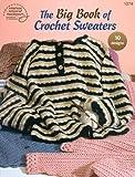 Leinhauser, Jean: The Big Book of Crochet Sweaters: 10 Designs