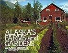 Alaska's Farms and Gardens by Alaska…