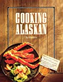 Edited by Alaska Northwest: Cooking Alaskan