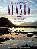 Davidson, Art: Discover Alaska: An Introduction to America's Last Frontier