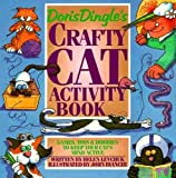 Levchuk, Helen: Doris Dingle&#39;s Crafty Cat Activity Book: Games, Toys &amp; Hobbies to Keep Your Cat&#39;s Mind Active