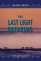 The Last Light Breaking: Living Among…