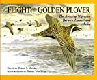 Flight of the Golden Plover: The Amazing…