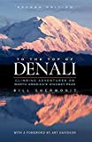Sherwonit, Bill: To the Top of Denali: Climbing Adventures on North America Highest Peak